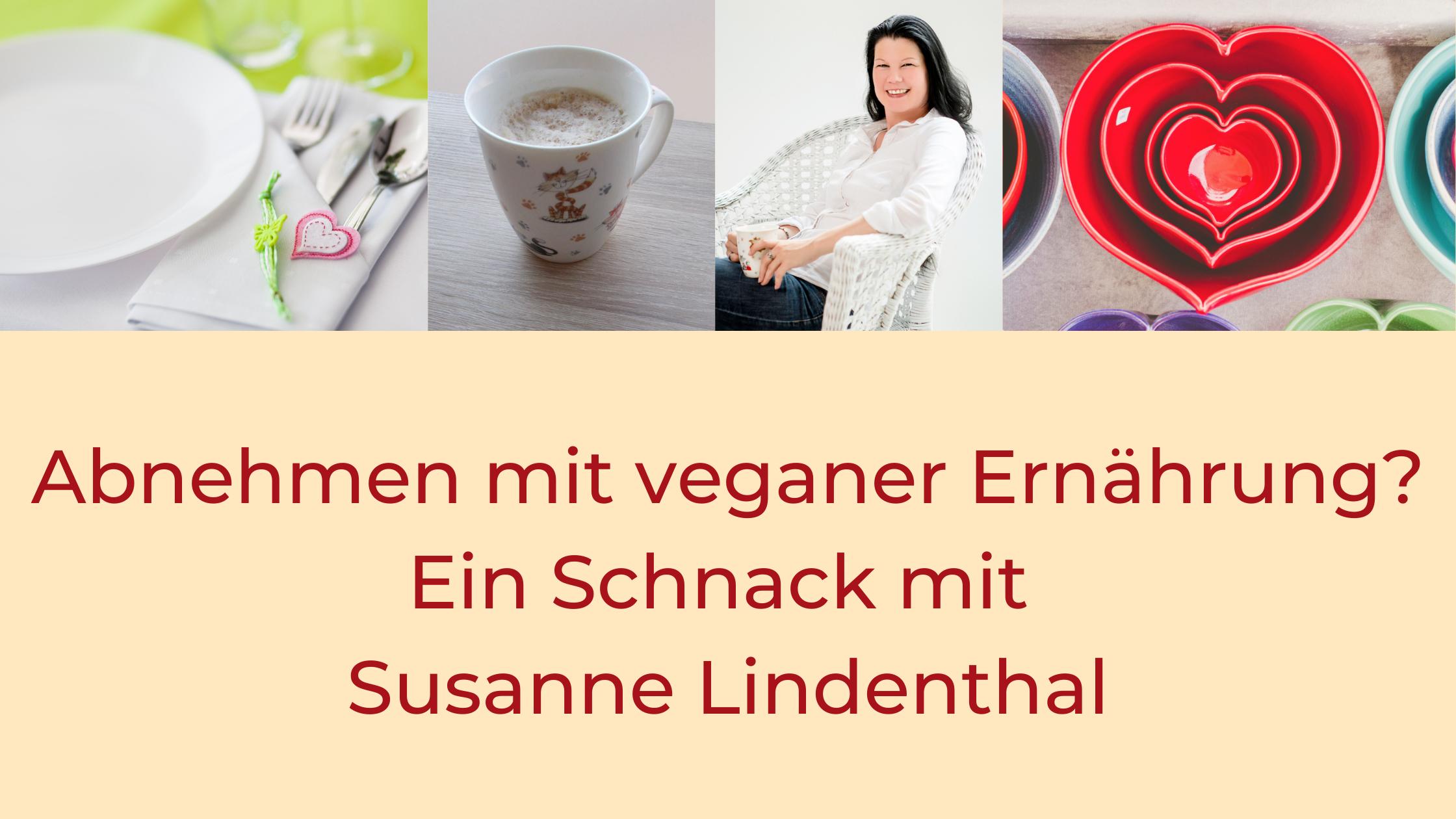 Titel: Abnehmen mit veganger Ernährung? Ein Schnack mit Susanne Lindenthal